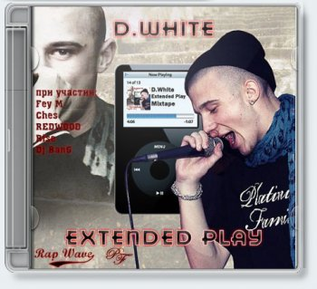 D.White — Extended Play MixTape [2010]