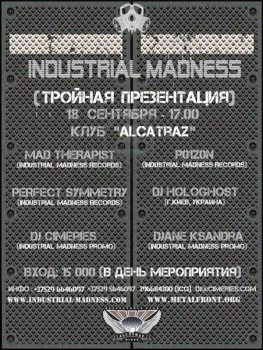 Industrial Madness Only