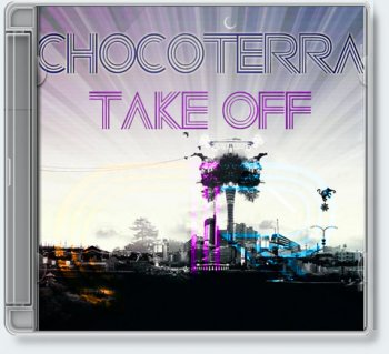 ChocoTerra — Take Off [EP, 2010]