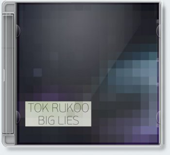 Tok Rukoo — Big Lies [Single, 2010]
